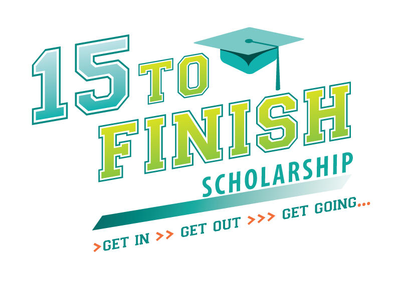 15 to Finish Scholarship. Get in. Get out. Get going.
